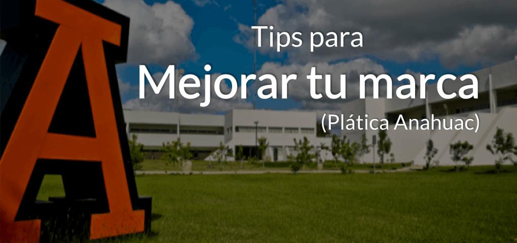 MEJORA-TU-MARCA-platica-Anahuac-endor